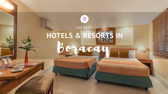 Best Hotels And Resorts In Boracay: Our Top 5 Picks!
