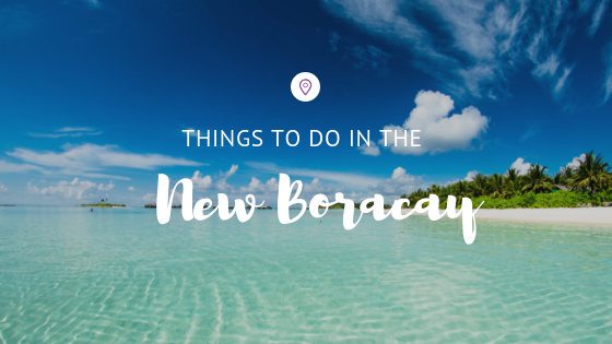 Things to Do New Boracay